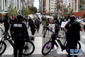 洛杉矶示威发展为骚乱 533人被警方逮捕